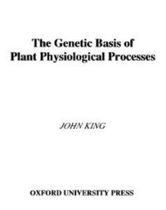 Foto Cover di Genetic Basis of Plant Physiological Processes, Ebook inglese di John King, edito da Oxford University Press