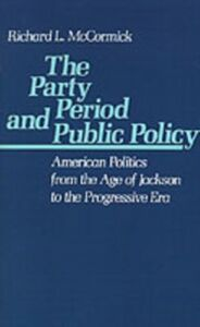 Foto Cover di Party Period and Public Policy, Ebook inglese di Richard L. McCormick, edito da Oxford University Press, UK