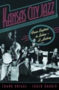 Foto Cover di Kansas City Jazz: From Ragtime to Bebop--A History, Ebook inglese di Frank Driggs,Chuck Haddix, edito da Oxford University Press