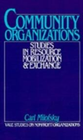 Community Organizations: Studies in Resource Mobilization and Exchange