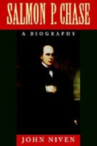 Ebook in inglese Salmon P. Chase: A Biography Niven, John
