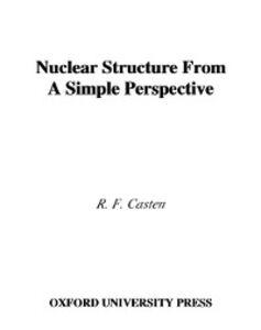 Foto Cover di Nuclear Structure from a Simple Perspective, Ebook inglese di R. F. Casten, edito da Oxford University Press