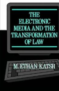 Ebook in inglese Electronic Media and the Transformation of Law Katsh, M. Ethan