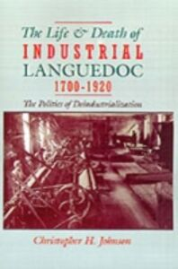 Ebook in inglese Life and Death of Industrial Languedoc, 1700-1920 Johnson, Christopher H.