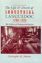 Life and Death of Industrial Languedoc, 1700-1920