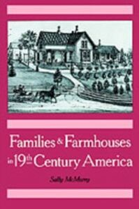 Foto Cover di Families and Farmhouses in Nineteenth-Century America: Vernacular Design and Social Change, Ebook inglese di Sally McMurry, edito da Oxford University Press