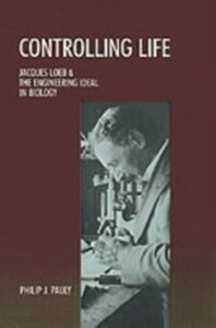 Foto Cover di Controlling Life: Jacques Loeb & the Engineering Ideal in Biology, Ebook inglese di Philip J. Pauly, edito da Oxford University Press
