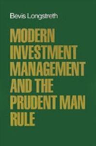 Foto Cover di Modern Investment Management and the Prudent Man Rule, Ebook inglese di Bevis Longstreth, edito da Oxford University Press