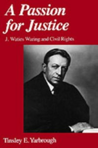 Ebook in inglese Passion for Justice: J. Waties Waring and Civil Rights Yarbrough, Tinsley E.