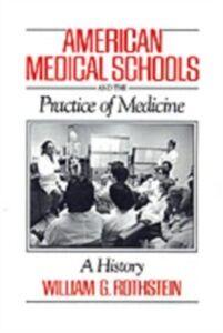 Foto Cover di American Medical Schools and the Practice of Medicine: A History, Ebook inglese di William G. Rothstein, edito da Oxford University Press