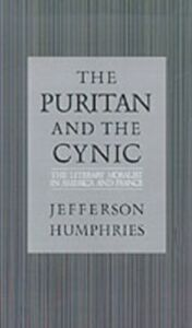 Ebook in inglese Puritan and the Cynic: Moralists and Theorists in French and American Letters Humphries, Jefferson