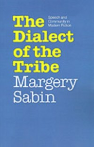 Ebook in inglese Dialect of the Tribe: Speech and Community in Modern Fiction Sabin, Margery