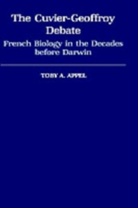 Ebook in inglese Cuvier-Geoffrey Debate: French Biology in the Decades before Darwin Appel, Toby A.