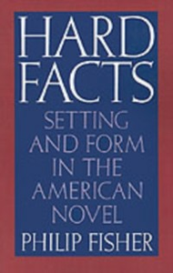 Ebook in inglese Hard Facts: Setting and Form in the American Novel Fisher, Philip