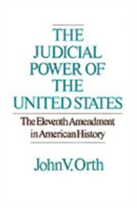 Ebook in inglese Judicial Power of the United States: The Eleventh Amendment in American History Orth, John V.