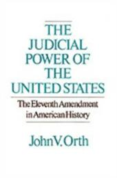 Judicial Power of the United States: The Eleventh Amendment in American History