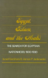 Ebook in inglese Egypt, Islam, and the Arabs: The Search for Egyptian Nationhood, 1900-1930 Gershoni, Israel , Jankowski, James P.