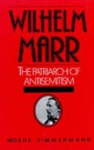 Ebook in inglese Wilhelm Marr: The Patriarch of Anti-Semitism Zimmermann, Moshe