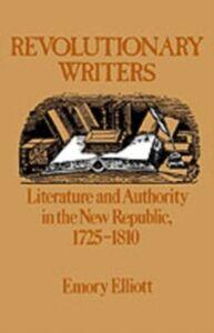 Foto Cover di Revolutionary Writers Literature and Authority in the New Republic 1725-1810, Ebook inglese di ELLIOTT EMORY, edito da Oxford University Press