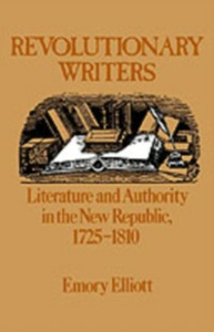 Ebook in inglese Revolutionary Writers Literature and Authority in the New Republic 1725-1810 EMORY, ELLIOTT