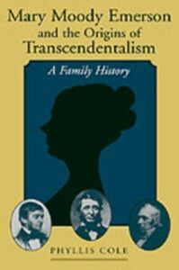 Foto Cover di Mary Moody Emerson and the Origins of Transcendentalism: A Family History, Ebook inglese di Phyllis Cole, edito da Oxford University Press
