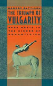 Triumph of Vulgarity: Rock Music in the Mirror of Romanticism