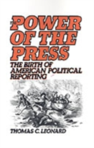 Ebook in inglese Power of the Press: The Birth of American Political Reporting Leonard, Thomas C.
