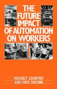 Ebook in inglese Future Impact of Automation on Workers Duchin, Faye , Leontief, Wassily