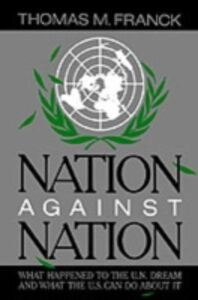 Ebook in inglese Nation Against Nation: What Happened to the U.N. Dream and What the U.S. Can Do About It Franck, Thomas M.