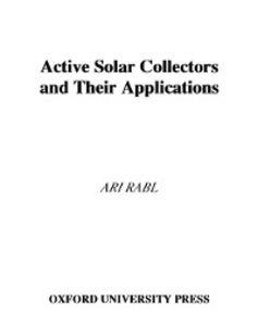 Foto Cover di Active Solar Collectors and Their Applications, Ebook inglese di Ari Rabl, edito da Oxford University Press