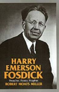 Ebook in inglese Harry Emerson Fosdick: Preacher, Pastor, Prophet Miller, Robert Moats