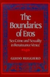 Boundaries of Eros: Sex Crime and Sexuality in Renaissance Venice