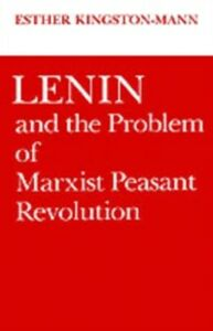 Ebook in inglese Lenin and the Problem of Marxist Peasant Revolution Kingston-Mann, Esther