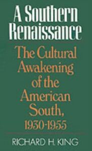 Ebook in inglese Southern Renaissance The Cultural Awakening of the American South, 1930-1955 H, KING RICHARD