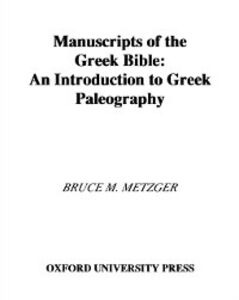 Ebook in inglese Manuscripts of the Greek Bible: An Introduction to Palaeography Metzger, Bruce M.