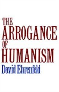 Ebook in inglese Arrogance of Humanism Ehrenfeld, David W.