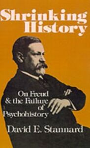 Ebook in inglese Shrinking History On Freud and the Failure of Psychohistory E, STANNARD DAVID