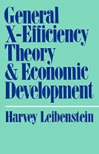 Ebook in inglese General X-Efficiency Theory and Economic Development Leibenstein, Harvey