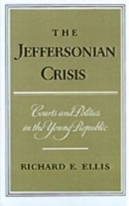 Ebook in inglese Jeffersonian Crisis: Courts and Politics in the Young Republic Ellis, Richard E.