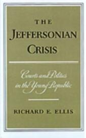Jeffersonian Crisis: Courts and Politics in the Young Republic