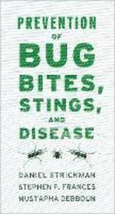 Prevention of Bug Bites, Stings, and Disease - Daniel A. Strickman,Stephen P. Frances,Mustapha Debboun - cover