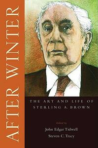 After Winter: The Art and Life of Sterling A. Brown - cover