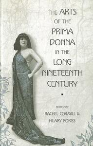 The Arts of the Prima Donna in the Long Nineteenth Century - cover