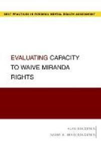 Evaluating Capacity to Waive Miranda Rights - Alan Goldstein,Naomi E. Sevin Goldstein - cover