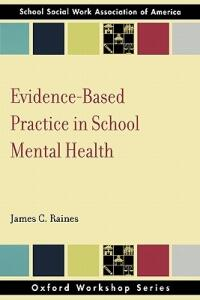 Evidence-Based Practice in School Mental Health - James C. Raines - cover