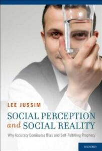 Social Perception and Social Reality: Why Accuracy Dominates Bias and Self-Fulfilling Prophecy - Lee Jussim - cover