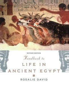 Handbook to Life in Ancient Egypt: Revised Edition - Rosalie David - cover