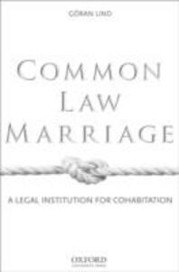 Common Law Marriage: A Legal Institution for Cohabitation - Goran Lind - cover