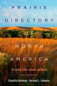 Prairie Directory of North America: The United States, Canada, and Mexico - Charlotte Adelman,Bernard Schwartz - cover