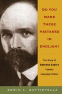 Do You Make These Mistakes in English?: The Story of Sherwin Cody's Famous Language School - Edwin L. Basttistella - cover
